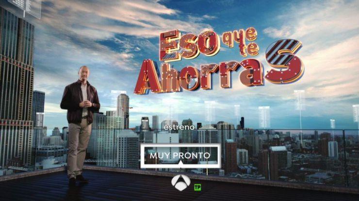 Antena 3 estrena el próximo jueves 'Eso que te ahorras'