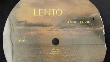 Lento, de Anne Lukin (Vídeo y letra)