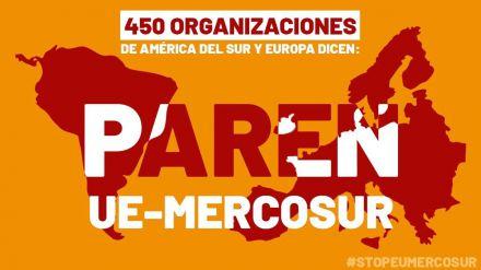 Más de 450 organizaciones piden a los gobiernos que paralicen el Acuerdo entre la Unión Europea y Mercosur