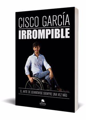 Cisco García presenta 'Irrompible', el arte de levantarse siempre una vez más