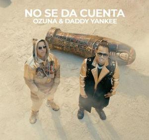 No se da cuenta, de Ozuna y Daddy Yankee (Vídeo y letra)