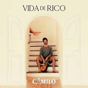 Vida de rico, de Camilo (Vídeo y letra)