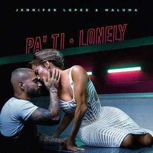 Pa' ti + Lonely, de Jennifer Lopez y Maluma (Vídeo y letra)